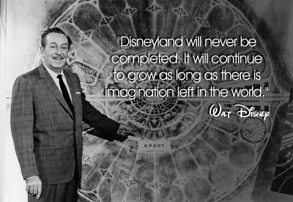 One of Walt's famous quotes.