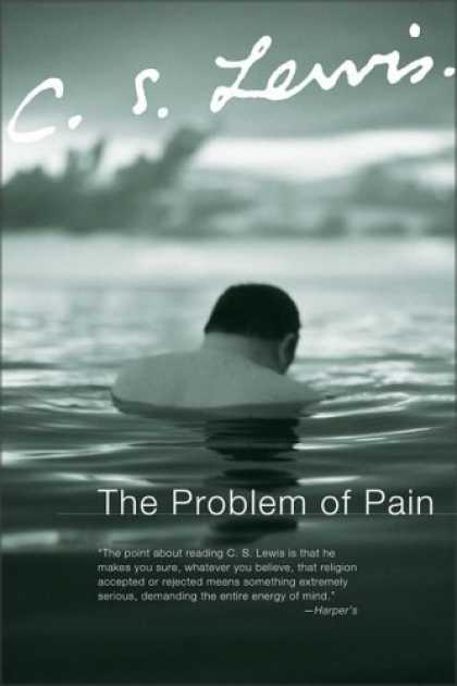 C.S. Lewis' book, The Problem of Pain