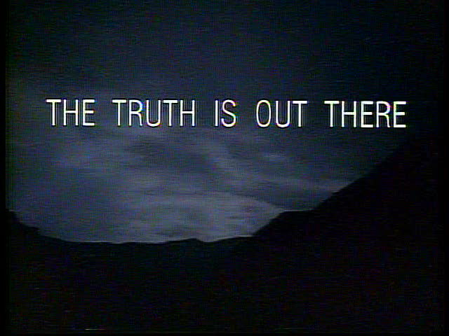 A truism from popular culture about God - the truth is out there.