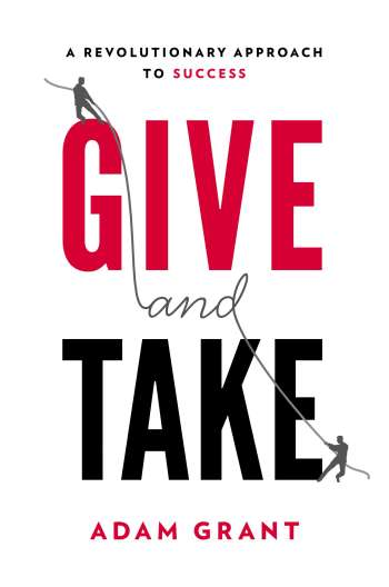 Adam Grant's Give and Take