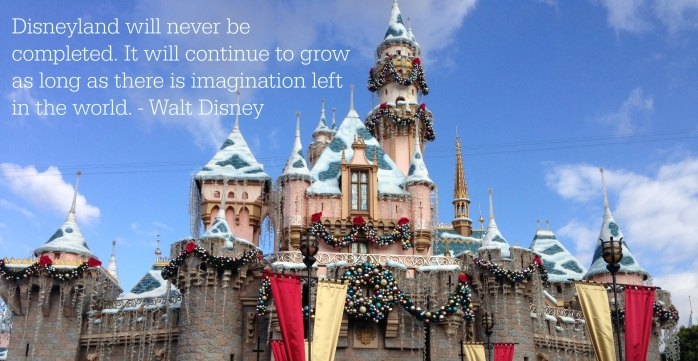 Walt's famous quote over Sleeping Beauty Castle