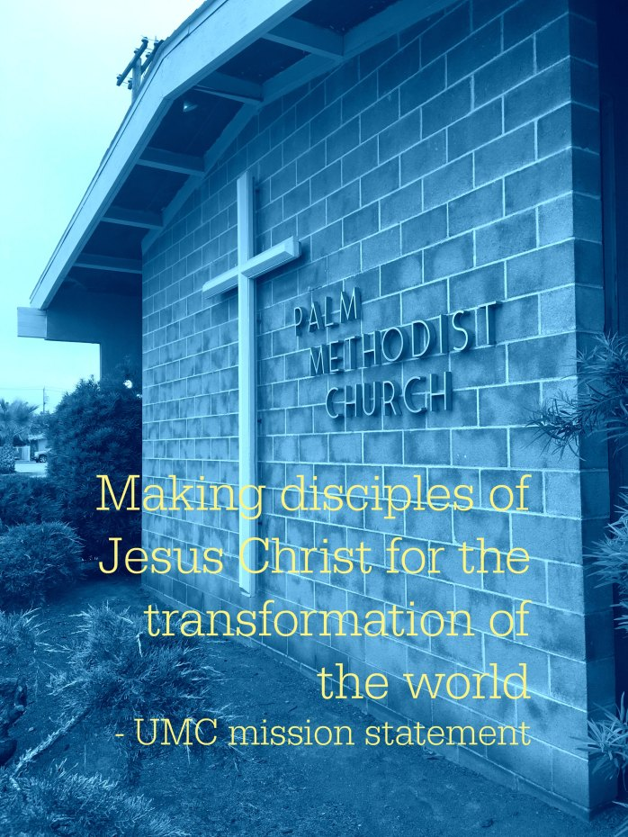 Our mission statement for the United Methodist Church (and basically for all churches worldwide)
