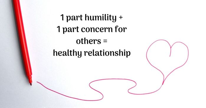 1 part humility + 1 part concern for others = healthy relationship